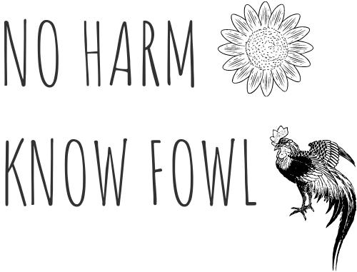 No Harm – Know Fowl